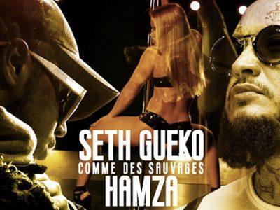 Seth Gueko Hamza - Comme des sauvages
